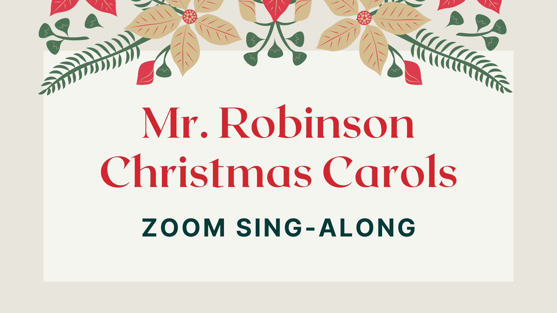 Mr. Robinson Christmas Carols Sing-Along Title page with decorative flowers and leaves on top